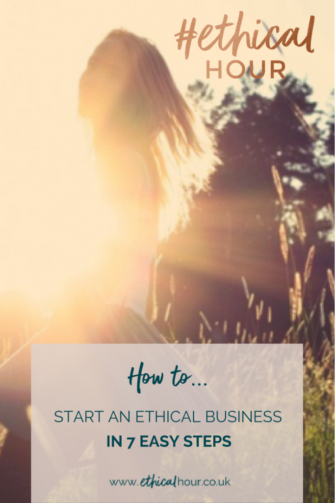 How to start an ethical business in 7 easy steps